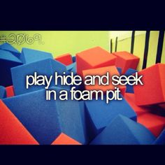 haha, To do before I die...