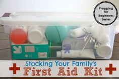 Stocking Your Family's First Aid Kit - Five Little Homesteaders