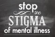 Studies indicate that the earlier a mental illness is identified and treated, the better the chances are for full recovery. #StopTheStigma