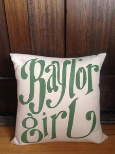 Baylor Girl pillow  Waco Texas  Baylor bears  sic em by kijsa