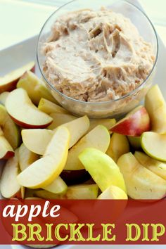 Apple Brickle Dip ~ Made with Cream Cheese, Brown Sugar, Vanilla, Sugar, Heath Toffee Bits, and Sliced Apples.