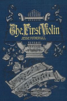 The first violin, a novel. Jessie Fothergill 1851-1891. New York, American publishers corporation 1894? Read more about it here: http://library2.binghamton.edu/news/specialcollections/2011/05/10/the-first-violin-is-featured-book-for-may-2011/