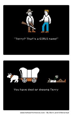 Oregon Trail -- dissing Terry