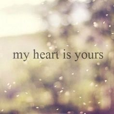 Heart, quote of love<3