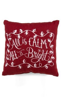 """""""All is Calm, All is Bright,"""" - Christmas pillow."""