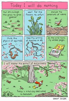 Sit back and enjoy nature! Incidental Comics by Grant Snider.
