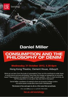 Professor Daniel Miller, 'Consumption and the Philosophy of Denim', 31 October 2012. event poster, octob 2012, 31 octob, sociolog public, daniel miller, public event, lse sociolog