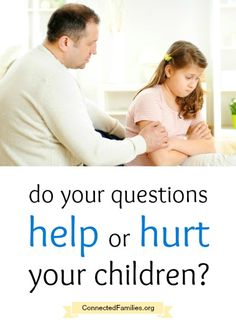 Do Your questions help or hurt your children?