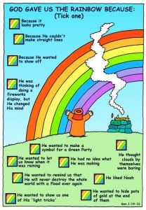 God Gave Us The Rainbow Because...