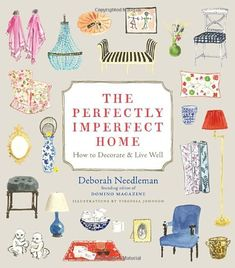 The Perfectly Imperfect Home: How to Decorate and Live Well by Deborah Needleman,http://www.amazon.com/dp/0307720136/ref=cm_sw_r_pi_dp_wIvNsb09A4BFDVNY