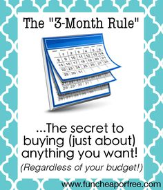 """The """"3-month rule"""" - (from www.funcheaporfree.com.)  Explains how to buy """"big"""" things that don't fit within your standard monthly budget. Learn to buy just about anything, even if your finances are tight! #budget #finances #tips #funcheaporfree"""