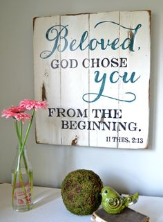 Beloved God chose you from the beginning - Aimee Weaver Designs