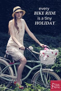 our new motto at bikebelle.com: Every bike ride is a tiny holiday