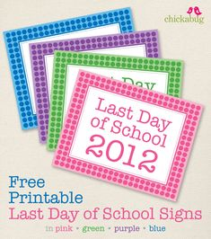 """Free printable """"last day of school"""" signs : )"""
