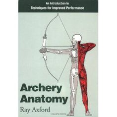 Archery Anatomy: An Introduction to Techniques for Improved Performance (Paperback) http://www.amazon.com/dp/0285632655/?tag=dismp4pla-20