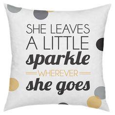 She Sparkles Pillow.