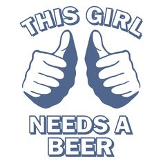 #This girl needs a beer t shirt college  Women's T-Shirts #2dayslook #T-Shirts #fashion #new www.2dayslook.com