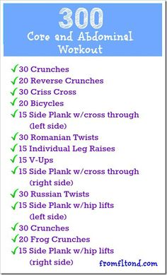 300 Core Workout...can't wait to start abs again after a long pregnancy hiatus. Just to strengthen of course. No amount of crunches will give you results.. It's all in the kitchen! :)
