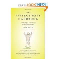The Perfect Baby Handbook: A Guide for Excessively Motivated Parents