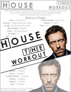 Best workout ever! Dr. House M.D. - The Workout: get in shape while watching House on TV!