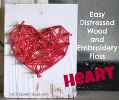 Adorable & easy enough for kids, I love my Distressed Wood Embroidery Floss Heart - a string art my teen daughter created for me! Check out the tutorial on An Oregon Cottage