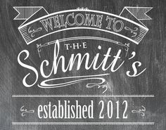 Customized 11 x 14 Chalkboard Look Print - Welcome Sign - Established Date. $35.00, via Etsy.
