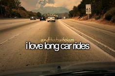 i love long car rides