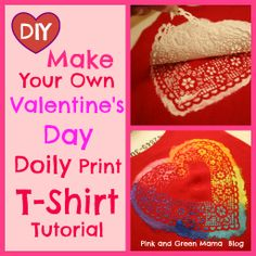 Pink and Green Mama: Valentine's Day T-Shirt Tutorial: Heart Doily Shirt