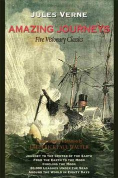 Amazing journeys [electronic resource] : five visionary classics / Jules Verne ; in new, complete translations by Frederick Paul Walter