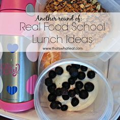 More Real Food School Lunch Ideas www.thatswhatieat.com