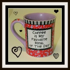 #coffee is my favorite meal of the day!