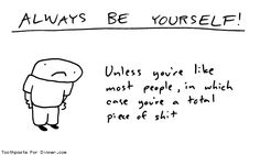 Toothpaste For Dinner comic: always be yourself