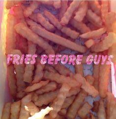 fries before guys. ♡