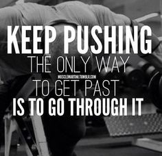The only way to get past is to go through it #inspiration #motivation #run #fitness