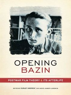 Opening Bazin:Postwar Film Theory and Its Afterlife by Dudley Andrew. $22.12. Publisher: Oxford University Press, USA; 1 edition (April 1, 2011). 384 pages