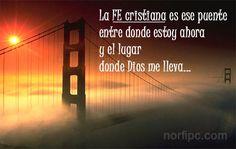 La #FeCristiana es ese puente entre donde estoy ahora y el lugar donde Dios me lleva
