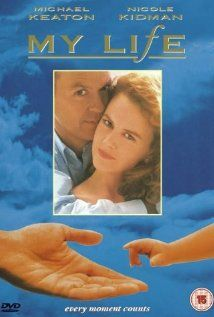 My Life - One of Michael Keaton's best movies