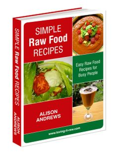 Simple Raw Food Recipes: Easy Raw Food Recipes For Busy People $19 Over 100 amazing raw food recipes, ready in 10 minutes! Click this pin to find out more! www.loving-it-raw.com/simple-raw-food-recipes.html    Simple raw food recipes, easy raw food recipes, raw food recipes, raw diet recipes, raw food recipe, raw foods, raw, raw vegan, vegan, raw food diet
