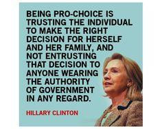 prochoic, hillari clinton, woman, feminist philosophi, liberal politics, radic feminist, pro choice quotes, individu, liberal quotes