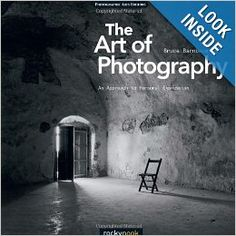 The Art of Photography: An Approach to Personal Expression: Bruce Barnbaum: 9781933952680: Amazon.com: Books