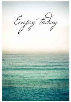 #quotes #enjoy #today