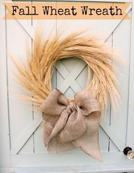 wheat wreath, decorating ideas, fall decorating, fall weddings, burlap bows, fall wreaths, diy fall, autumn wreaths, fall wheat