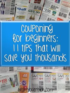 Couponing for Beginners: 11 Tips That Will Save You Thousands - Live Like You Are Rich