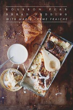 Bourbon Pear Bread Pudding with Maple Creme Fraiche