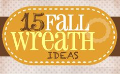 15 Fabulous Fall Wreaths