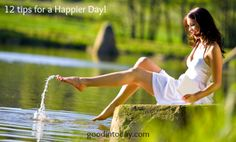 12 tips for a Happier Day! » Good in Today    Happiness is a choice. Choose to be happy, it just feels better!~Andrew ParrisThe happiest people who I know follow simple routines …