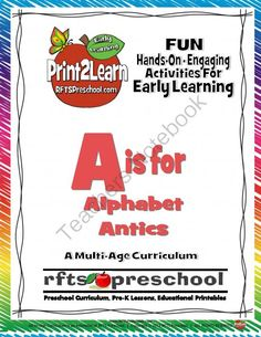 A IS FOR ...ALPHABET ANTICS MINI UNIT RFTS PRESCHOOL PROGRAM 81 Pages  A is for ...Alphabet Antics Curriculum is open-ended and accommodates children's interests at different levels. The program expands to include Infants and Toddlers so that they too can
