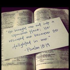 He delights in me.