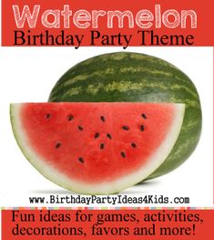 Watermelon Birthday Party Ideas  Fun ideas for a Watermelon themed birthday!  Games, activities, crafts, party food, decorations, invitations, favors and more! http://www.birthdaypartyideas4kids.com/watermelon-party.htm