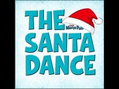 The Santa Dance Official Music Video!- this is great! My kiddies will love it! :)